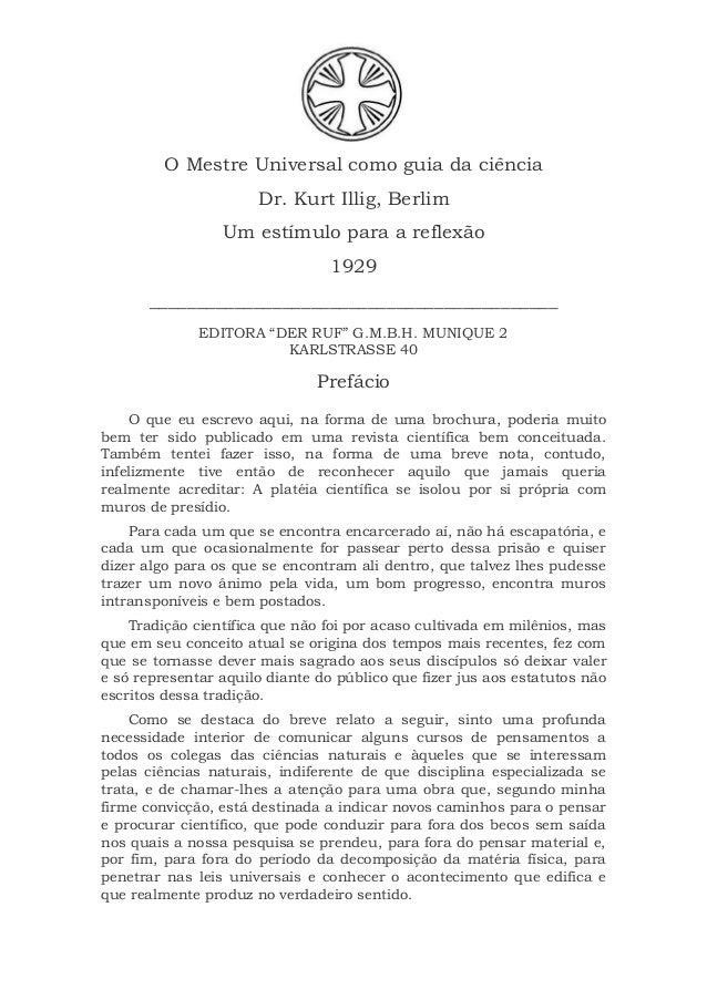 O Mestre Universal como guia da ciência Dr. Kurt Illig, Berlim Um estímulo para a reflexão 1929 __________________________...