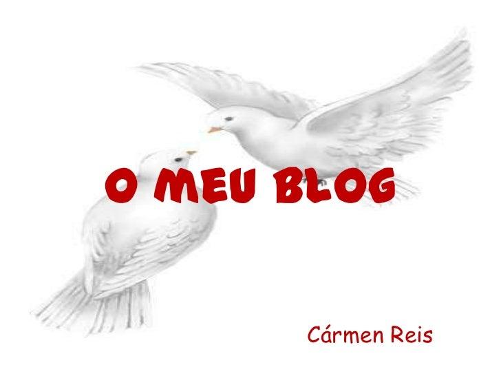 O meu Blog      Cármen Reis
