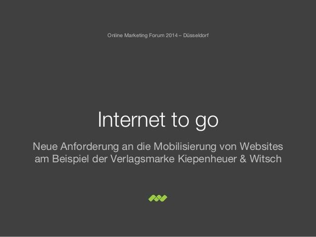 Internet to go Neue Anforderung an die Mobilisierung von Websites am Beispiel der Verlagsmarke Kiepenheuer & Witsch Online...
