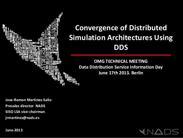 Convergence of DistributedSimulation Architectures UsingDDSOMG TECHNICAL MEETINGData Distribution Service Information DayJ...