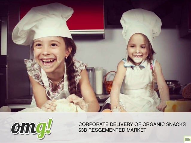 CORPORATE DELIVERY OF ORGANIC SNACKS $3B RESGEMENTED MARKET