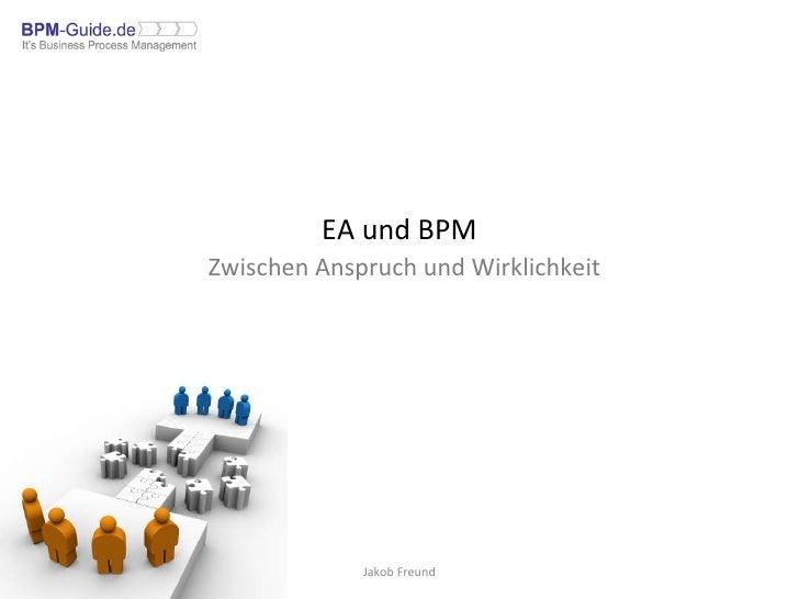 EA und BPM Zwischen Anspruch und Wirklichkeit Jakob Freund