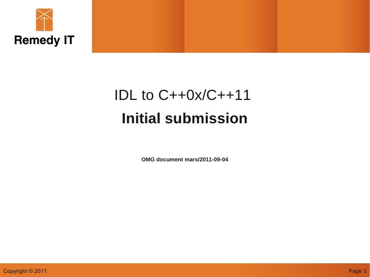 IDL to C++0x/C++11                   Initial submission                      OMG document mars/2011-09-04Copyright © 2011 ...