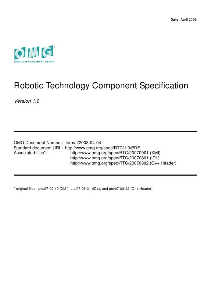 Date: April 2008     Robotic Technology Component Specification Version 1.0     OMG Document Number: formal/2008-04-04 Sta...