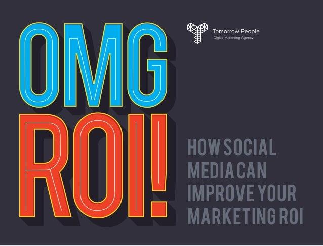 OMG ROI! How Social Media Can Improve Your Marketing ROI