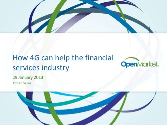 How 4G can help the financialservices industry29 January 2013Adrian Sarosi