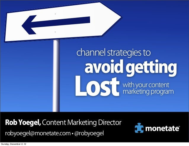 channel strategies to                               avoid getting                           Lost             with your con...
