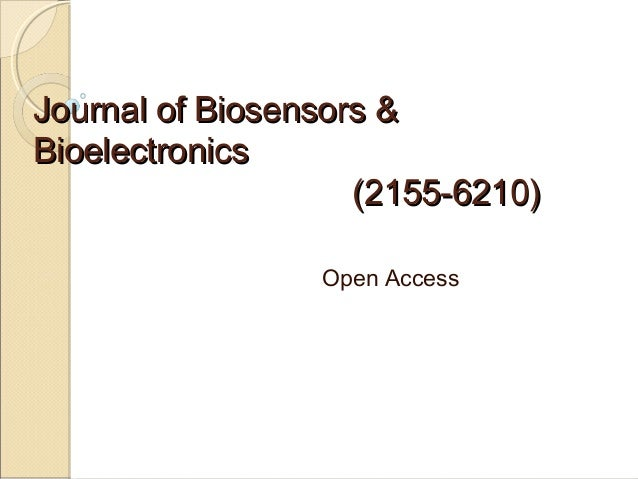 Journal of Biosensors &Bioelectronics                    (2155-6210)                 Open Access