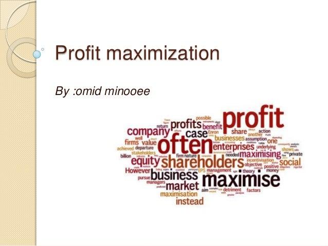 Profit maximizationBy :omid minooee