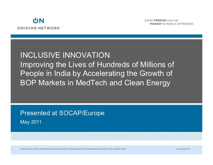 INCLUSIVE INNOVATIONImproving the Lives of Hundreds of Millions ofPeople in India by Accelerating the Growth ofBOP Markets...