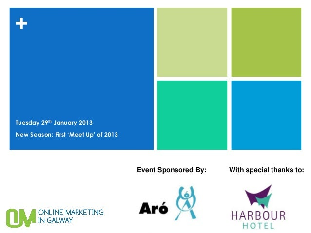 Online Marketing in Galway - 29th January 2013 'Meet Up' Agenda and information on Digital Marketing Course