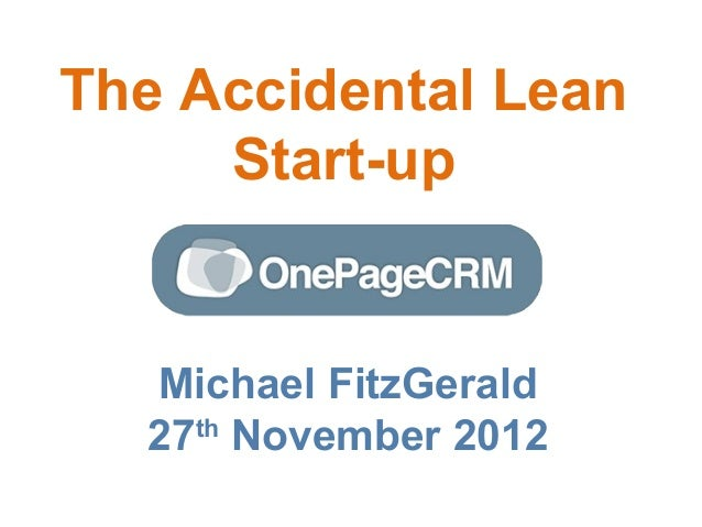 The Accidental Lean     Start-up  Michael FitzGerald  27th November 2012