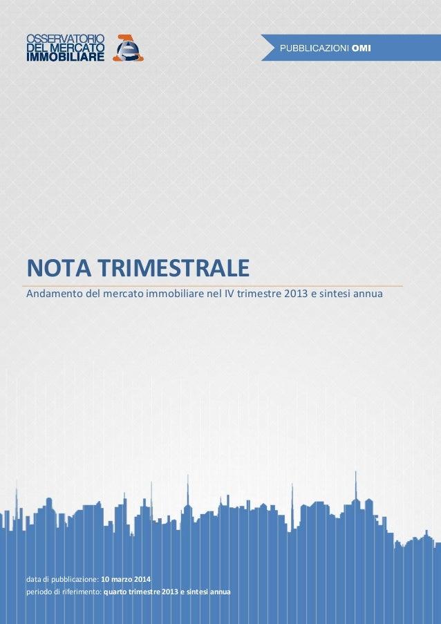 NOTA TRIMESTRALE Andamento del mercato immobiliare nel IV trimestre 2013 e sintesi annua data di pubblicazione: 10 marzo 2...
