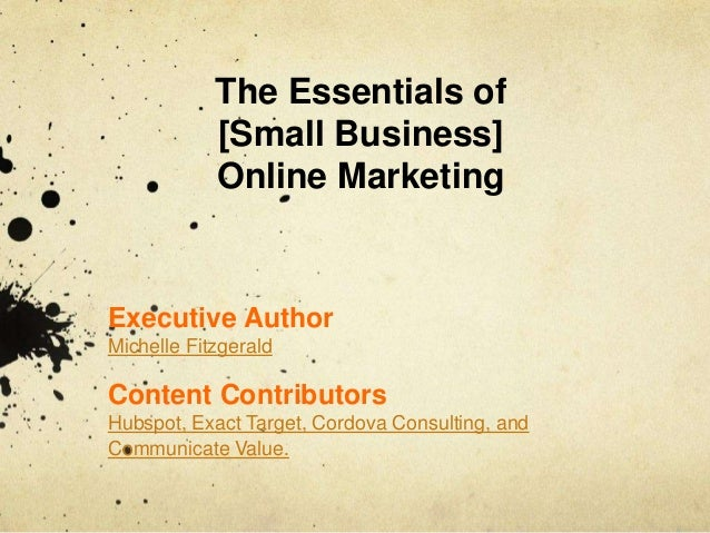 Executive Author Michelle Fitzgerald Content Contributors Hubspot, Exact Target, Cordova Consulting, and Communicate Value...