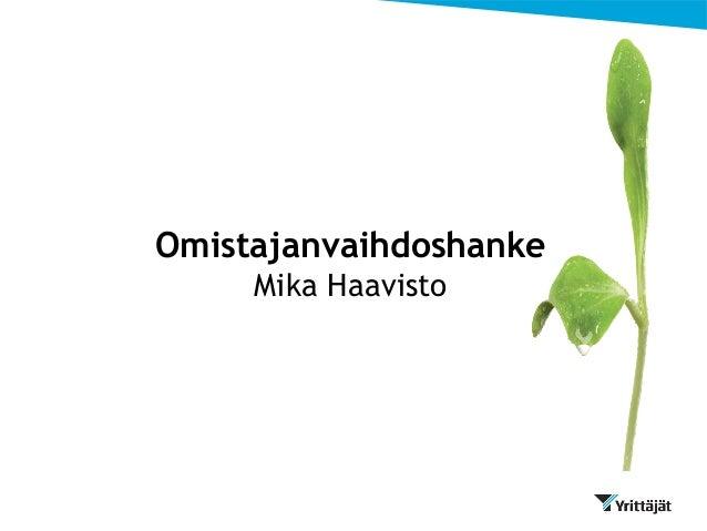 Omistajanvaihdoshanke Mika Haavisto