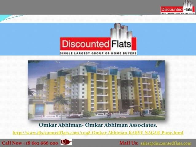 Omkar Abhiman- Omkar Abhiman Associates.    http://www.discountedflats.com/11198-Omkar-Abhiman-KARVE-NAGAR-Pune.htmlCall N...