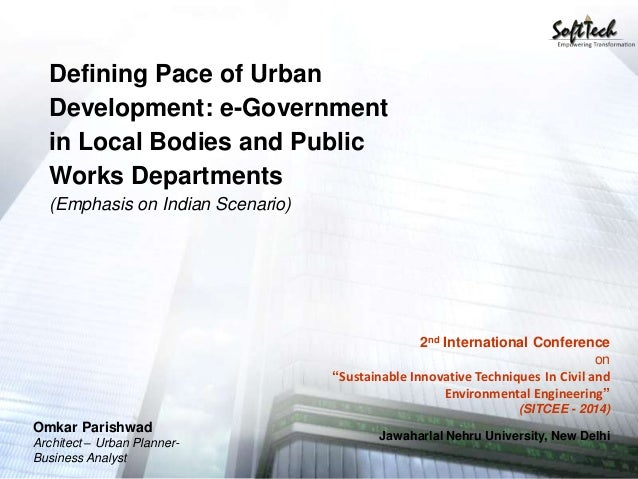 Defining Pace of Urban Development: E-Governance in ULB's and PWD's.