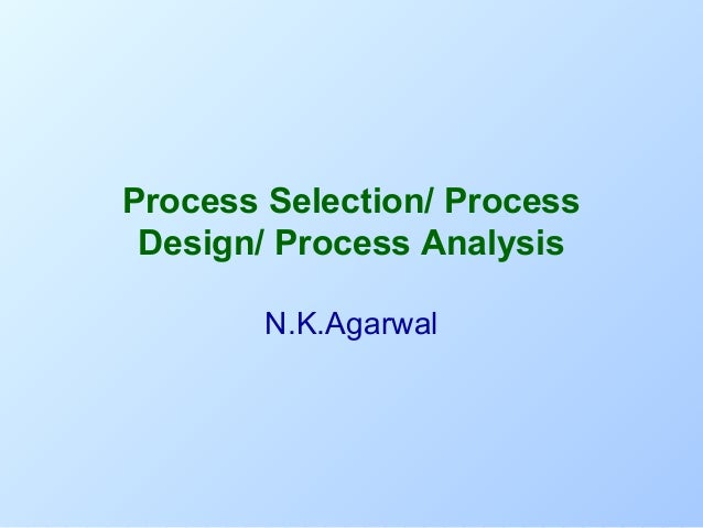 Om lect 03_a(r0-aug08)_process selection_process design_mms_sies