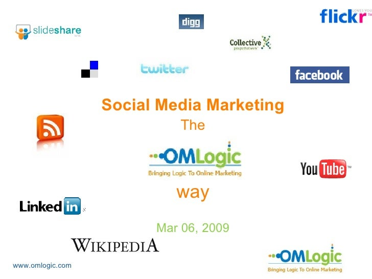 <ul><li>Social Media Marketing </li></ul><ul><li>The </li></ul><ul><li>way </li></ul><ul><li>Mar 06, 2009 </li></ul>www.om...