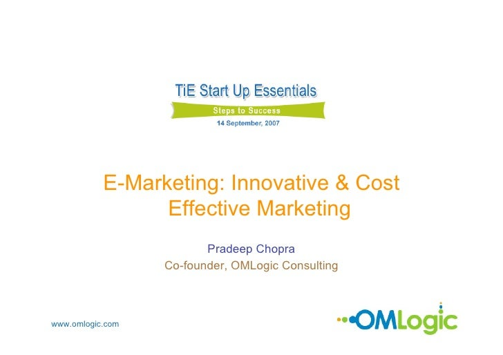 E-Marketing: Innovative & Cost                  Effective Marketing                          Pradeep Chopra               ...