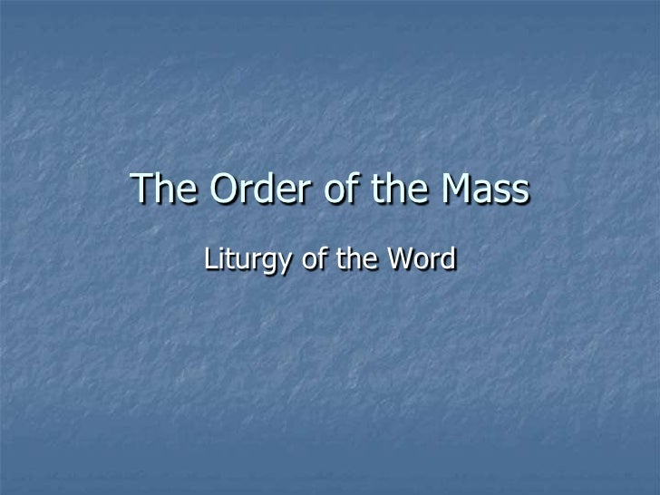 The Order of the Mass   Liturgy of the Word