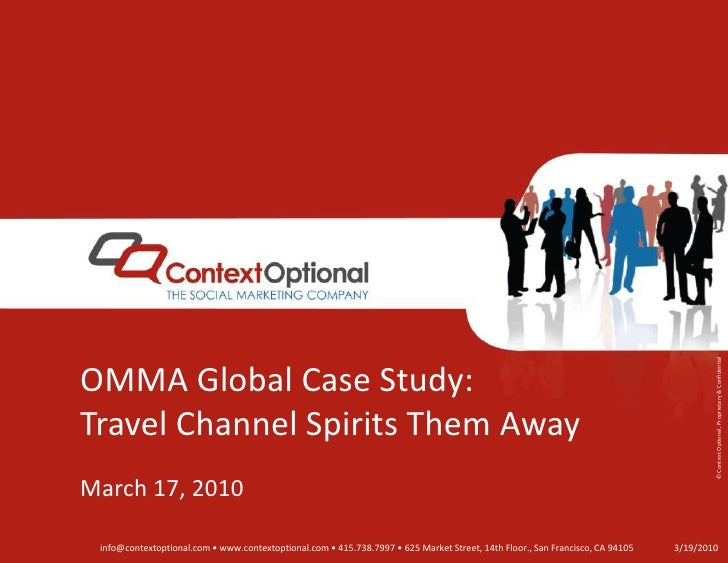 OMMA Global Case Study:Travel Channel Spirits Them Away<br />March 17, 2010<br />3/19/10<br />