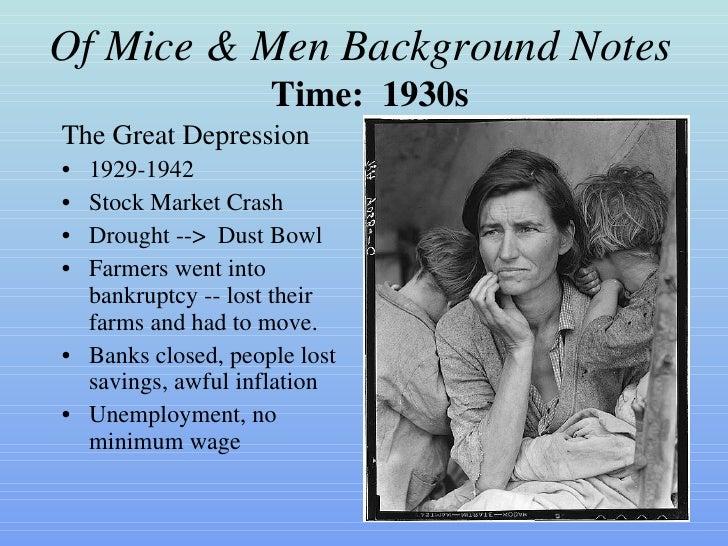 Of Mice & Men Background Notes <ul><li>The Great Depression </li></ul><ul><li>1929-1942 </li></ul><ul><li>Stock Market Cra...