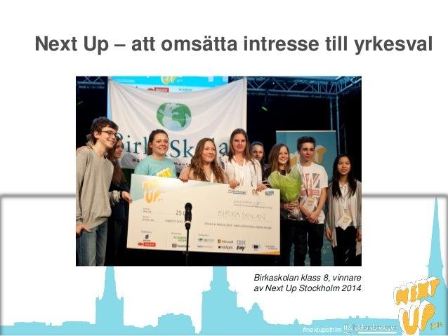 #nextupsthlm#nextupsthlm Next Up – att omsätta intresse till yrkesval Birkaskolan klass 8, vinnare av Next Up Stockholm 20...