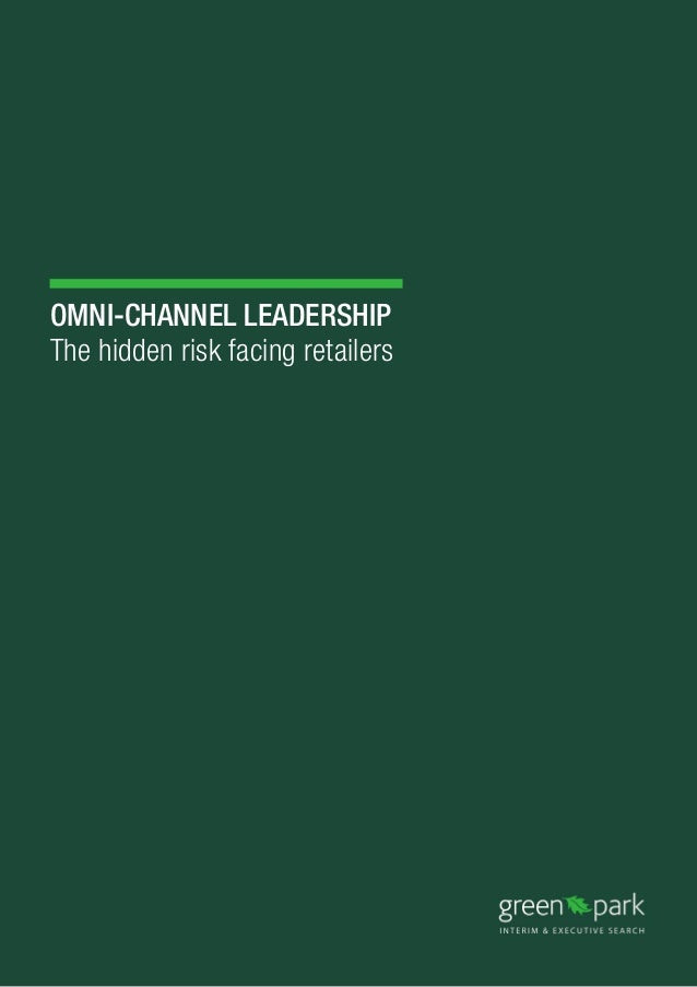 OmNI-cHaNNEl lEaDErsHIP The hidden risk facing retailers