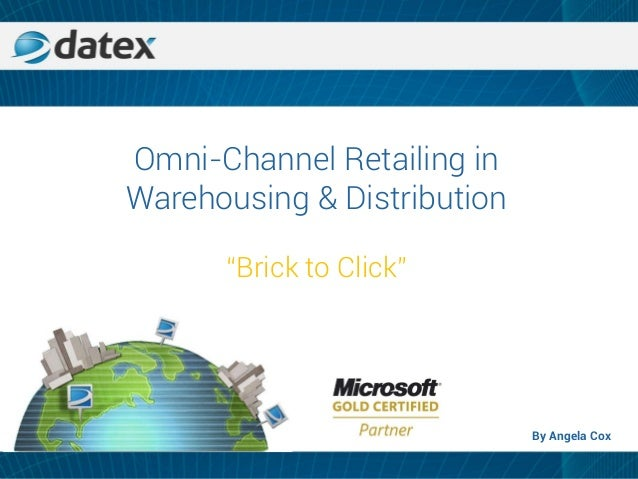 """Omni-Channel Retailing in Warehousing & Distribution """"Brick to Click"""" By Angela Cox"""