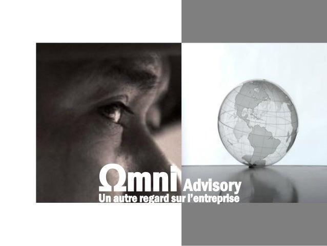 Ωmni Advisory Un autre regard sur l'entreprise