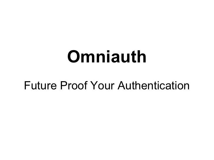 OmniauthFuture Proof Your Authentication