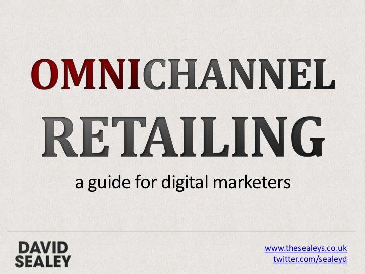 Omnichannel retailing for the digital marketer