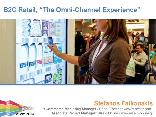 "B2C Retail, ""The Omni-Channel Experience"" eCommerce Marketing Manager / Reed Elsevier / www.elsevier.com Associate Project..."