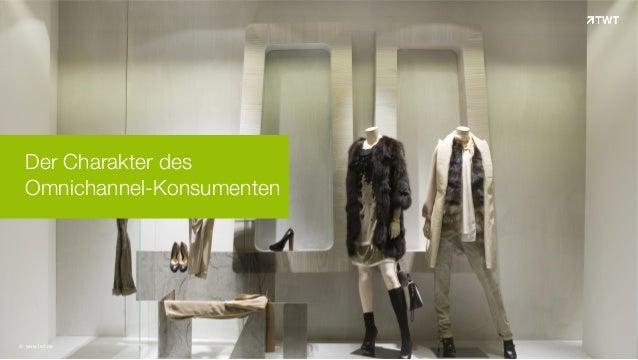 Der Charakter des Omnichannel-Konsumenten © www.twt.de