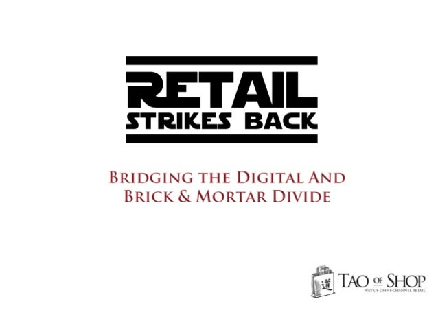 Omni-channel Retail - Bridging the Digital and Brick & Mortar Divide