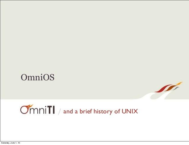 /OmniOSand a brief history of UNIXSaturday, June 1, 13