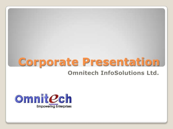 Corporate Presentation        Omnitech InfoSolutions Ltd.