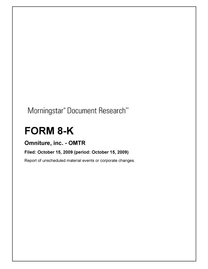 FORM 8-K Omniture, inc. - OMTR Filed: October 15, 2009 (period: October 15, 2009) Report of unscheduled material events or...