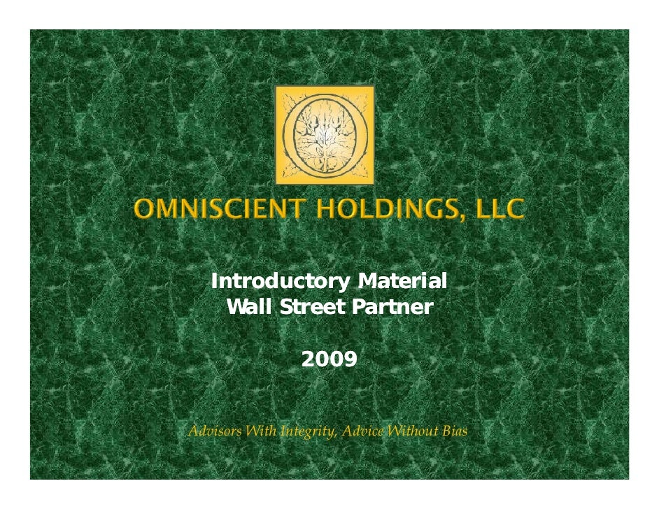 Introductory Material      Wall Street Partner                   2009   Advisors With Integrity, Advice Without Bias