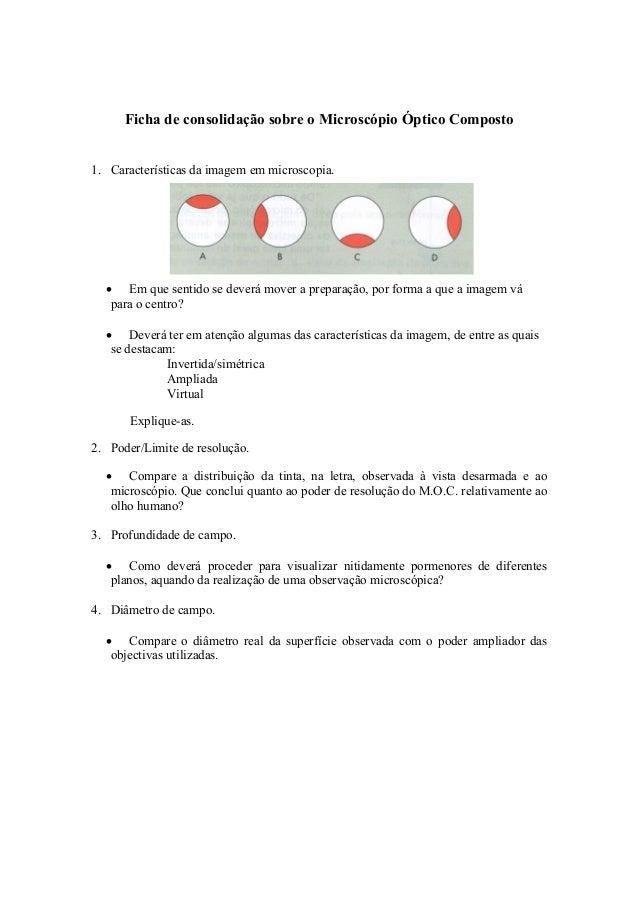 Ficha de consolidação sobre o Microscópio Óptico Composto 1. Características da imagem em microscopia. • Em que sentido se...