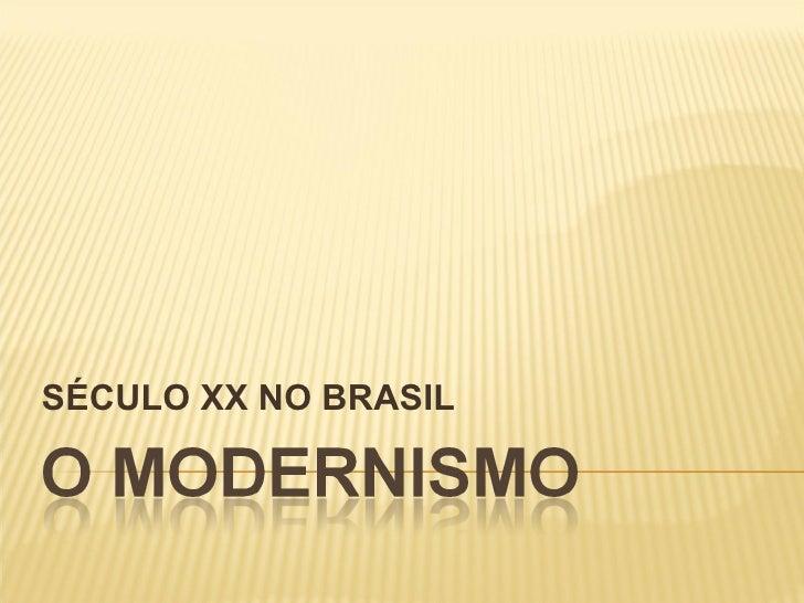 SÉCULO XX NO BRASIL