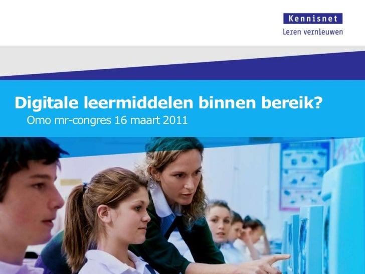 Digitaleleermiddelenbinnenbereik?<br />Omomr-congres 16 maart 2011<br />