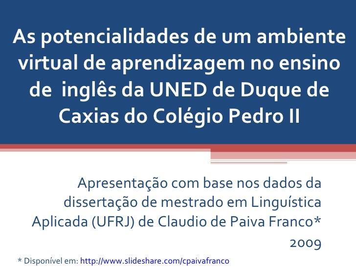 As potencialidades de um ambiente virtual de aprendizagem no ensino de  inglês da UNED de Duque de Caxias do Colégio Pedro II