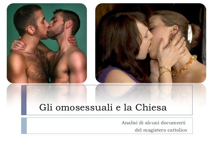 Gli omosessuali e la Chiesa                 Analisi di alcuni documenti                      del magistero cattolico