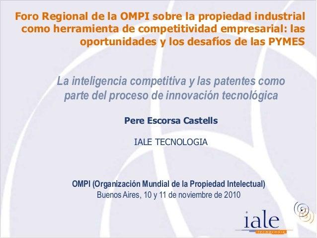 Foro Regional de la OMPI sobre la propiedad industrial como herramienta de competitividad empresarial: las oportunidades y...