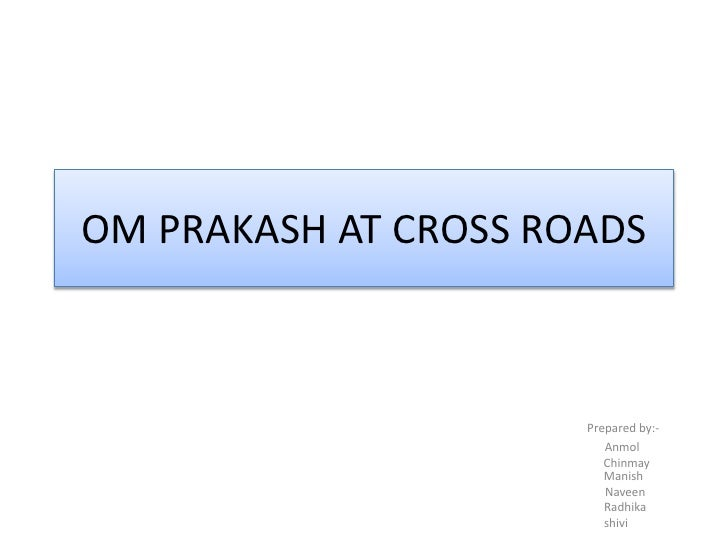 Om Prakash At Cross Roads   Copy