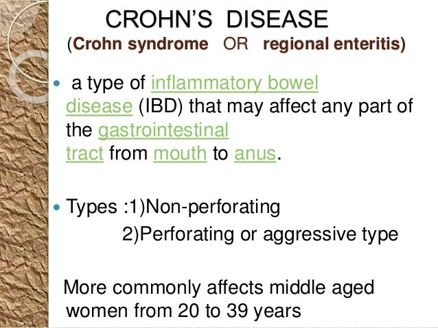 the characteristics of crohns illness an inflammatory bowel disease Inflammatory bowel disease (ibd), which includes crohn's disease and ulcerative adults with inflammatory bowel disease are more likely to have certain chronic conditions and health-risk behaviors than by sociodemographic characteristics — national health interview survey, 2015-2016.