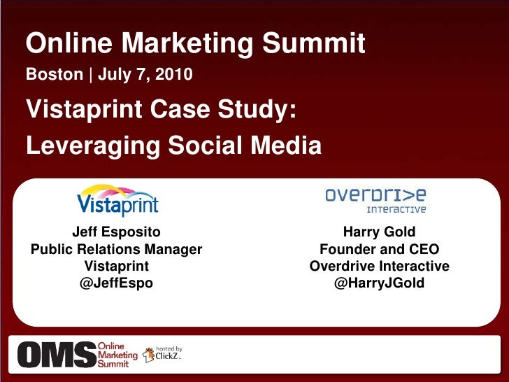Online Marketing Summit<br />Boston | July 7, 2010<br />Vistaprint Case Study:<br />Leveraging Social Media<br />Jeff Espo...