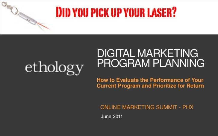 DIGITAL MARKETING PROGRAM PLANNING<br />Online marketing summit - phx<br />How to Evaluate the Performance of Your Current...